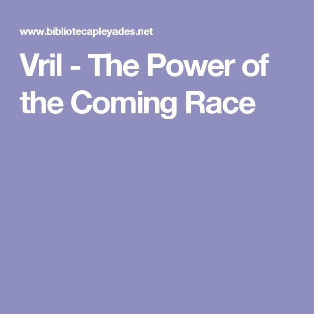 Vril - The Power of the Coming Race