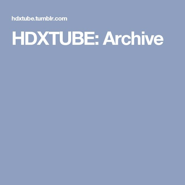 HDXTUBE: Archive