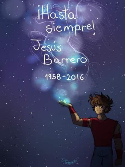 Adios Jesus Barrero, Eres uno con el cosmos...