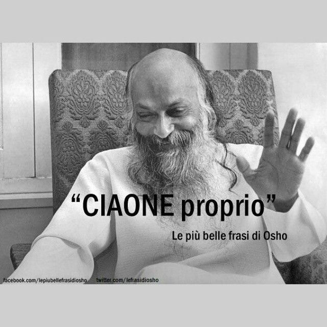 #lepiubellefrasidiosho #lefrasidiosho #osho #ciaoneproprio