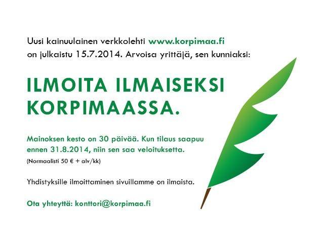 Ilmoita ilmaiseksi Korpimassa 30 päivän ajan. Tilaa ilmoitus ennen 31.8.2014, niin saat sen veloituksetta.
