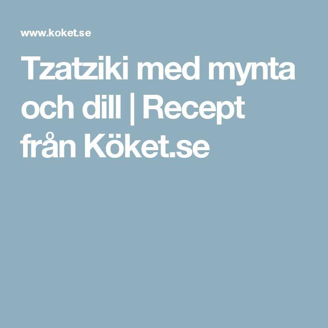Tzatziki med mynta och dill | Recept från Köket.se