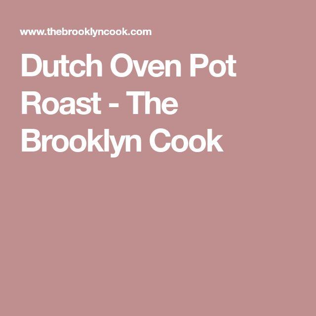 Dutch Oven Pot Roast - The Brooklyn Cook