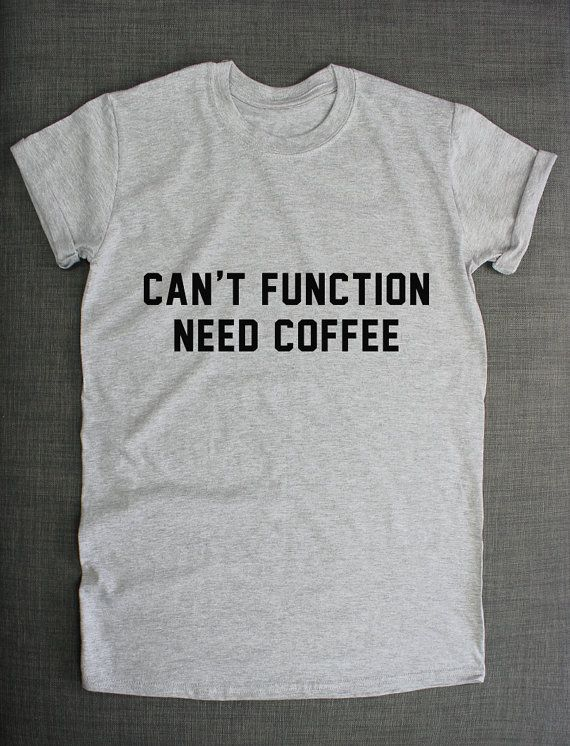 Can't Function Need Coffee Caffeine Addict by ResilienceStreetwear