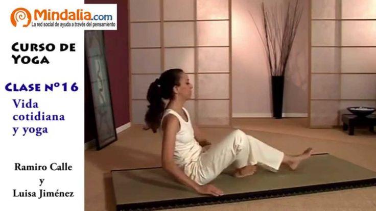 Vida cotidiana y yoga por Ramiro Calle. CLASE DE YOGA 16