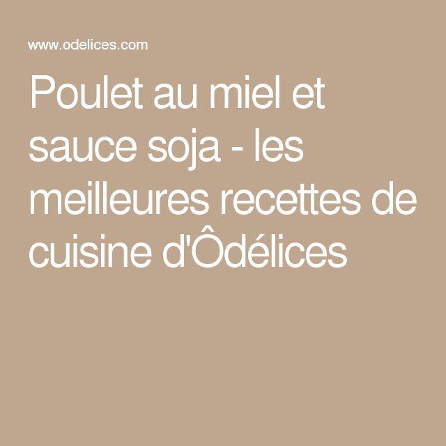 Poulet au miel et sauce soja - les meilleures recettes de cuisine d'Ôdélices