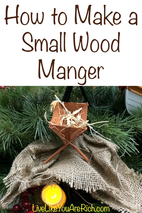How To Make A Small Wood Manger Trees Crafts And The O Jays