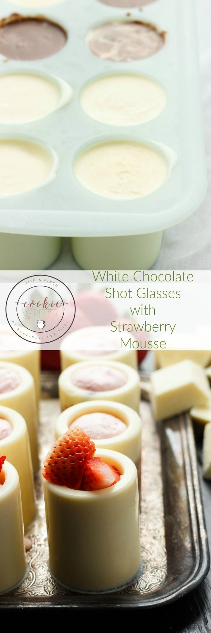 awesome White Chocolate Shot Glasses with Strawberry Mousse - The Cookie Writer