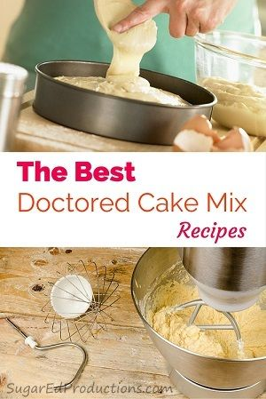 Doctored Cake Mix Recipes - Sugared Productions Blog