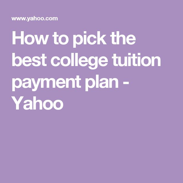 How to pick the best college tuition payment plan - Yahoo