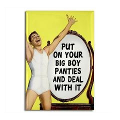 Put On Your Big Boy Panties And Deal With It vintage fridge magnet. This funny retro design looks great on the fridge. Check out all the cheap refrigerator magnets at www.funnytummy.com/magnets/
