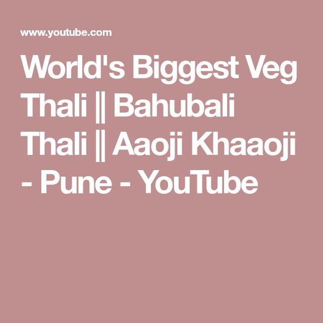 World's Biggest Veg Thali || Bahubali Thali || Aaoji Khaaoji - Pune - YouTube
