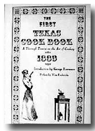 1883 Texas Cookbook --We come across articles from newspapers printed in the 1800's that contain recipes and cooking tips that you might find interesting. Some have become our favorites and others are simply amusing.