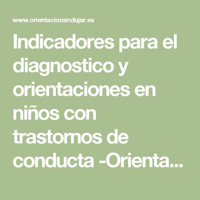 Indicadores para el diagnostico y orientaciones en niños con trastornos de conducta -Orientacion Andujar