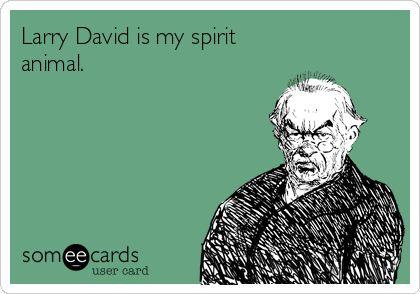 Larry David is my spirit animal. #curbyourenthusiasm