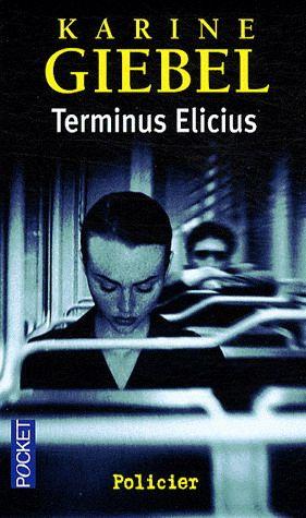 Terminus Elicius - KARINE GIEBEL
