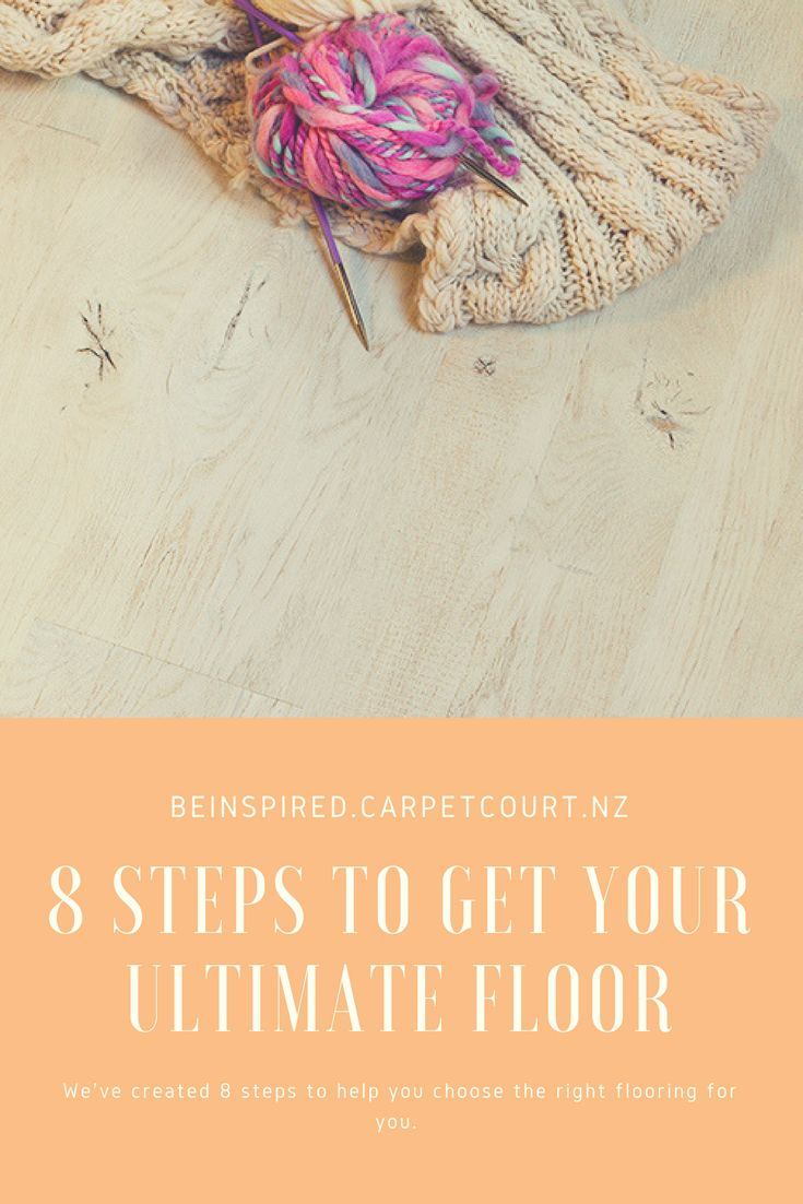 Follow our 8 steps to make sure you have the ultimate floors!