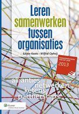 Leren samenwerken tussen organisaties : allianties, netwerken, ketens, partnerships -  Kaats, Edwin A.P. -  plaats 366.4 # Organisatieleer
