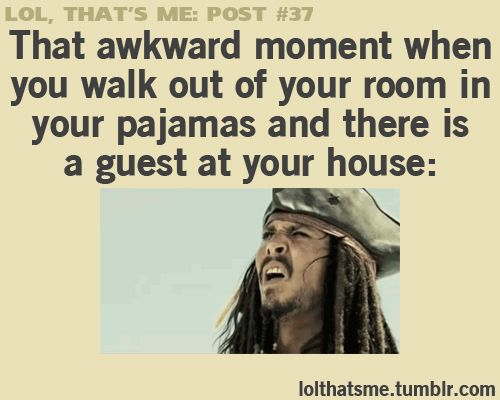 That awkward moment when you walk out of your room in your pajamas and there is a guest at your house. #anxiety #awkward #gif