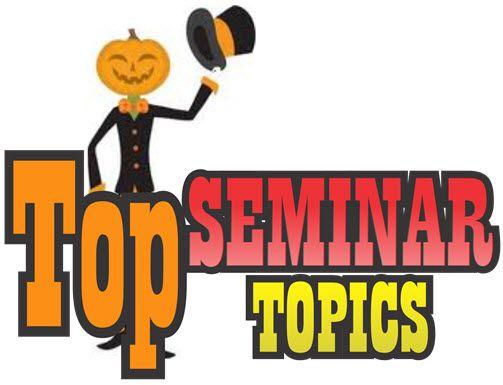 seminar topics Below are the list top engineering general seminar topics,latest seminar topics for freshers free download foe ece eee civil mechanical chemical.