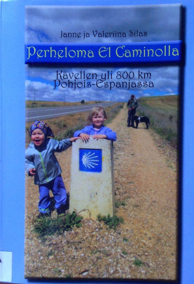 Kohta 16 (Et ole ikinä ennen kuullut kirjasta). Mielenkiintoinen kuvaus perheen kävelymatkasta Pohjois-Espanjassa pyhiinvaellusreitillä. 04/16