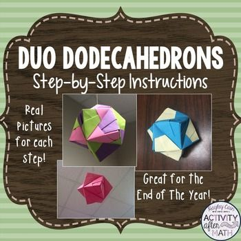 Duo dodecahedron 3-D Origami Step-by-Step Instructions.**This is a more muted version with not so bright colors(for all the male teachers out there!)Click here for the brighter color version!Included in this product:--Teacher Instructions--Teacher Tips--Instructions on how to fold each piece with real pictures--Instructions on how to create the 3D figure with real picturesThese are instructions to show your students on how to create an origami duo dodecahedron!