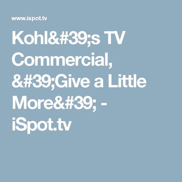 Kohl's TV Commercial, 'Give a Little More' - iSpot.tv