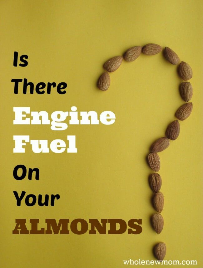 Did you know that most almonds have engine fuel on them? It's true. I didn't believe it when I heard it either. Here's why and what you can do about it.