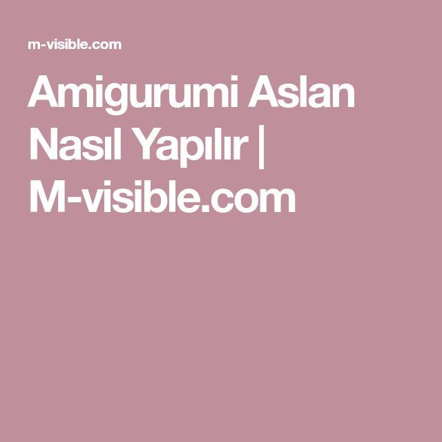 Amigurumi Aslan Nasıl Yapılır | M-visible.com