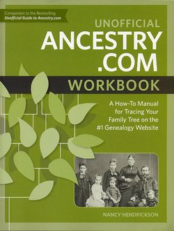 Unofficial Ancestry.com Workbook: A How-To Manual