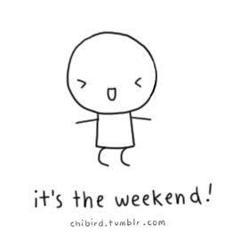 HAPPY WEEKEND EVERYBODY! .xx -Chloe I know it's only Thursday but i have off today and tommorow so yay!