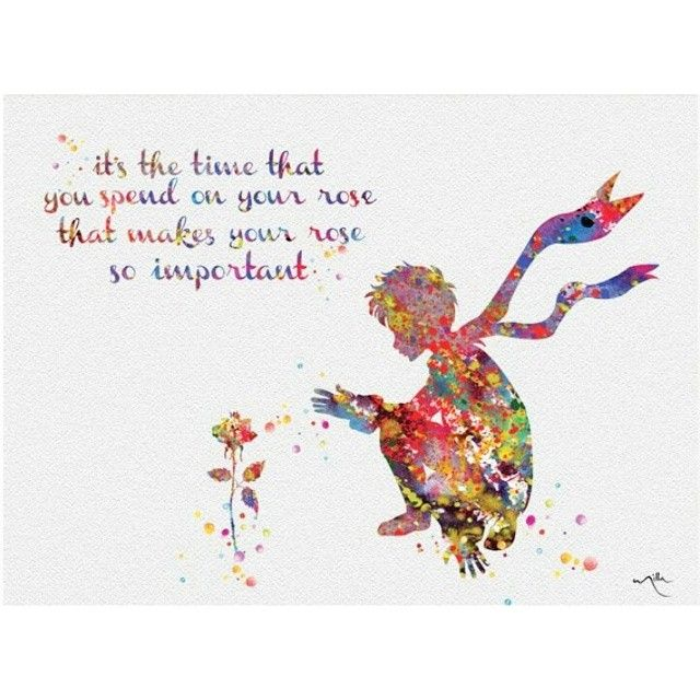 Mulpix It Is The Time You Spent On Your Rose That Makes Your Rose So Important Antoine De Saint Ex The Little Prince Rose Quotes Watercolor Illustration