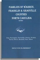 Virginia and North Carolina Genealogies: Families of Warren, Franklin, and Granville Counties, North Carolina