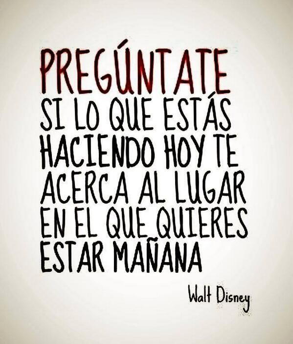 #Spanish quotes #citas #frases celebres #Quotes in Spanish #Walt Disney