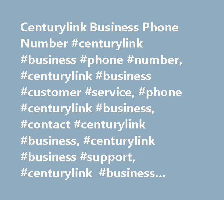 Centurylink Business Phone Number #centurylink #business #phone #number, #centurylink #business #customer #service, #phone #centurylink #business, #contact #centurylink #business, #centurylink #business #support, #centurylink #business #support #number, #centurylink #business #customer #number, #centurylink #business #customer #service #number, #centurylink #business #contact #number, #centurylink #business #customer #support #number…