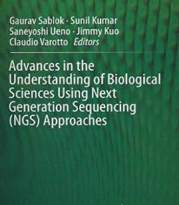 Advances In The Understanding Of Biological Sciences Using Next Generation Sequencing (Ngs) Approaches PDF