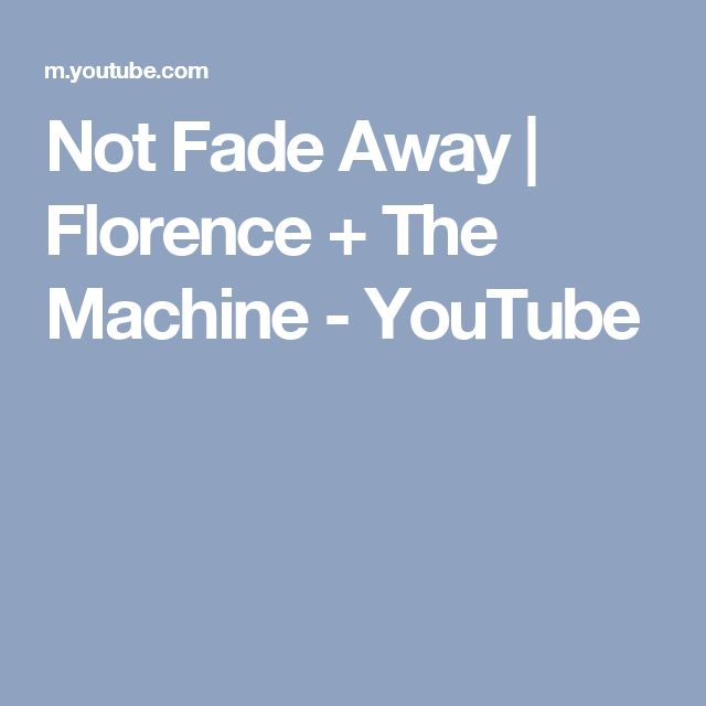 Not Fade Away | Florence + The Machine - YouTube