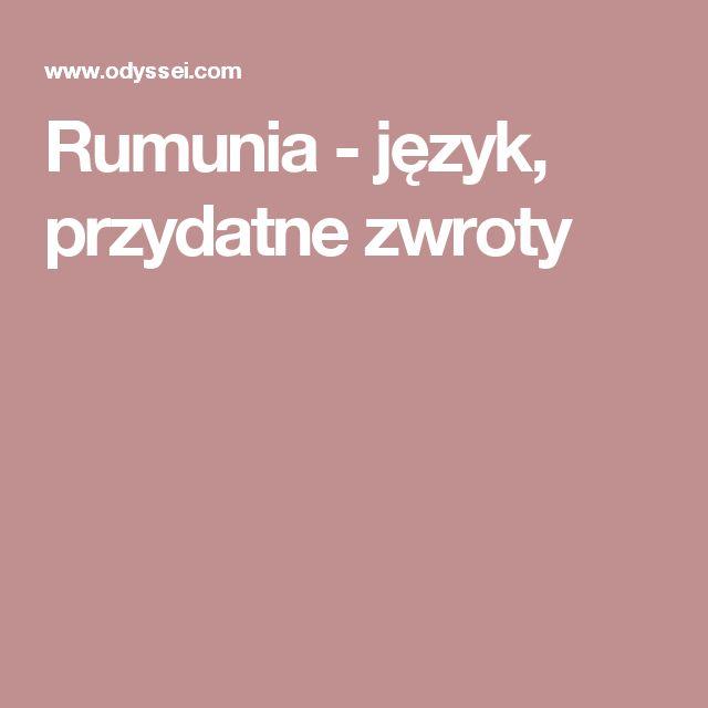 Rumunia - język, przydatne zwroty