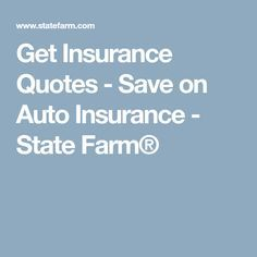 Get Insurance Quotes - Save on Auto Insurance - State Farm®