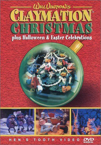 Will Vinton's Claymation Christmas Plus Halloween & Easter Celebrations Claymation Christmas Celebration