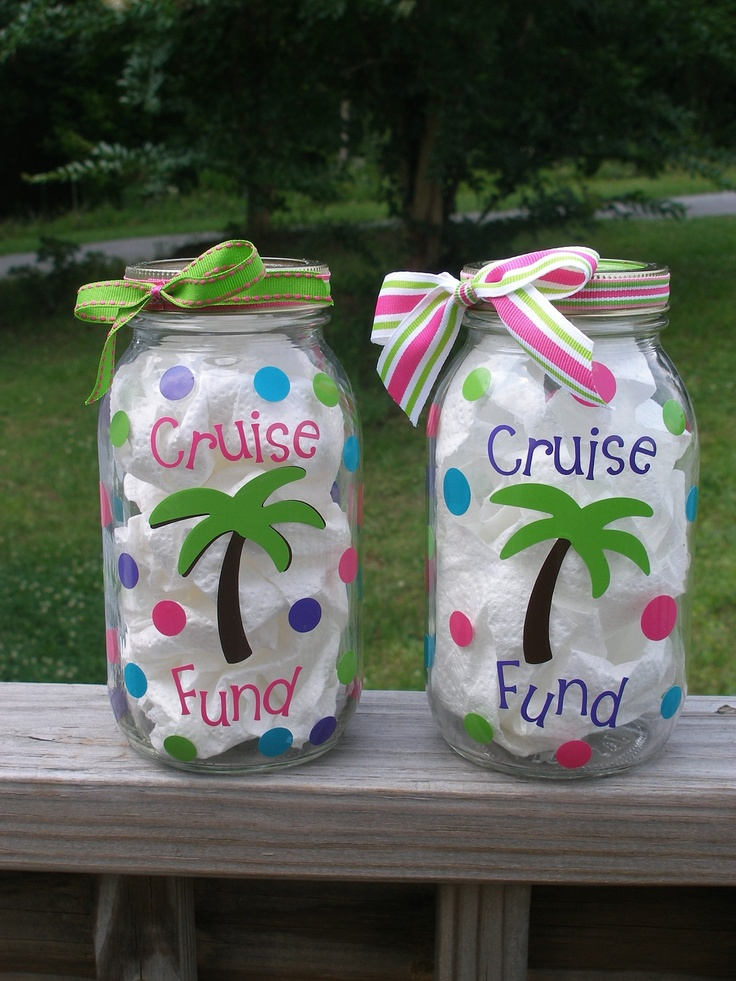 Cruise Fund Jar Coin Bank by BrieEllaMaes on Etsy, $10.00 .... maybe not for a cruise but tattoo fund and party fund sounds good