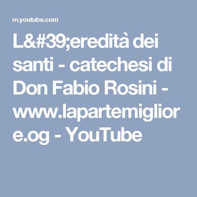 L'eredità dei santi - catechesi di Don Fabio Rosini - www.lapartemigliore.og - YouTube