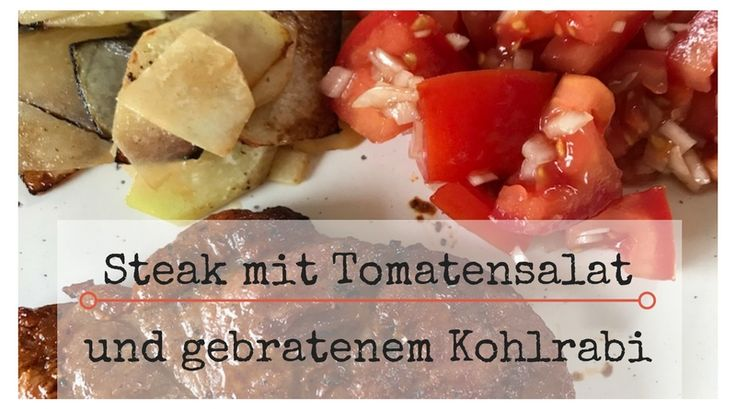 Steak mit Tomatensalat und gebratenem Kohlrabi