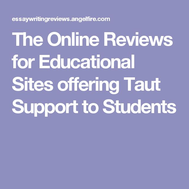The Online Reviews for Educational Sites offering Taut Support to Students