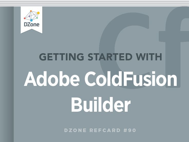 Getting Started With Adobe ColdFusion Builder - DZone - Refcardz