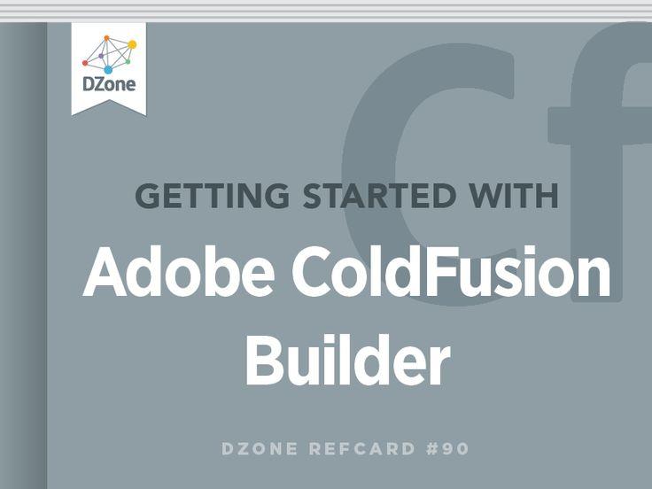Getting Started With Adobe ColdFusion Builder - DZone - Refcardz