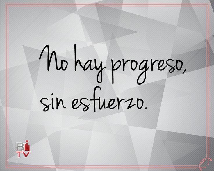 No hay progreso, sin esfuerzo. #Frase #Vida #Quote # Life #Effort