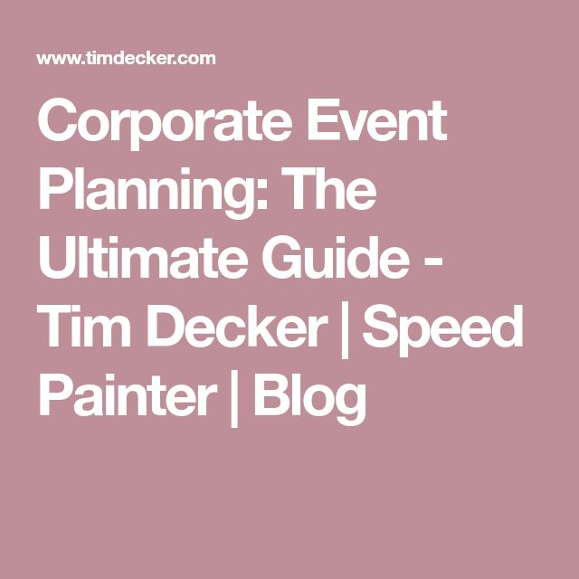 Corporate Event Planning: The Ultimate Guide - Tim Decker | Speed Painter | Blog