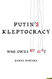 Putin's kleptocracy : who owns Russia? / Karen Dawisha. -- New York [etc.] :  Simon & Schuster,  2014
