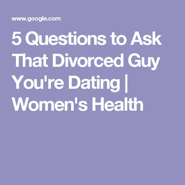 Questions to ask when dating a divorced man